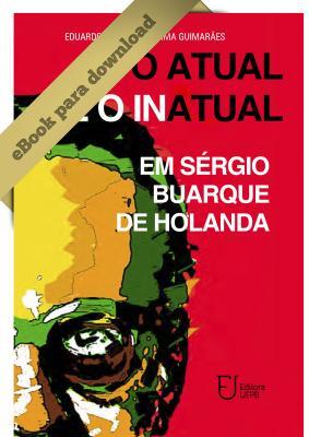 Capa para O ATUAL E O INATUAL: EM SÉRGIO BUARQUE DE HOLANDA
