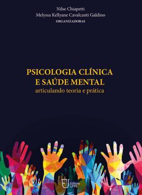 Capa para Psicologia Clínica e Saúde Mental: Articulando Teoria e Prática