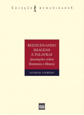 Capa para REENCENANDO IMAGENS E PALAVRAS: (ANOTAÇÕES SOBRE LITERATURA E FILMES)