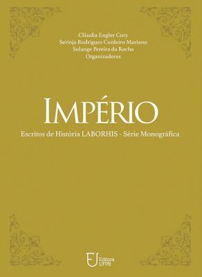 Capa para IMPÉRIO: ESCRITOS DE HISTÓRIA LABORHIS - SÉRIE MONOGRÁFICA