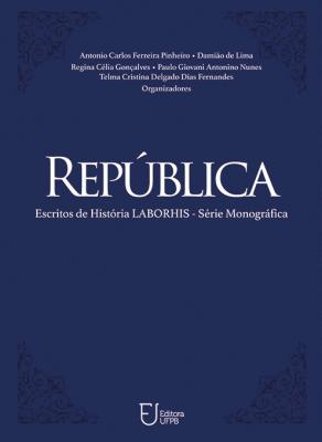 Capa para REPÚBLICA: ESCRITOS DE HISTÓRIA LABORHIS - SÉRIE MONOGRÁFICA