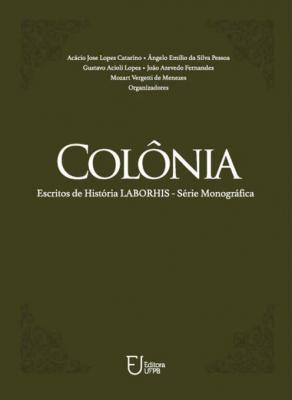 Capa para COLÔNIA: ESCRITOS DE HISTÓRIA LABORHIS - SÉRIE MONOGRÁFICA