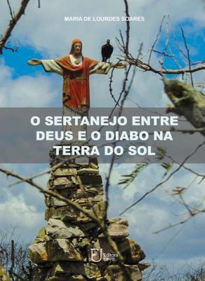 Capa para O SERTANEJO, ENTRE DEUS E O DIABO, NA TERRA DO SOL