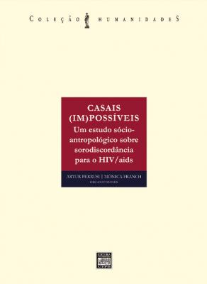 Capa para Casais (im)possíveis: um estudo sócio-antropológico sobre sorodiscordância para o HIV/AIDS