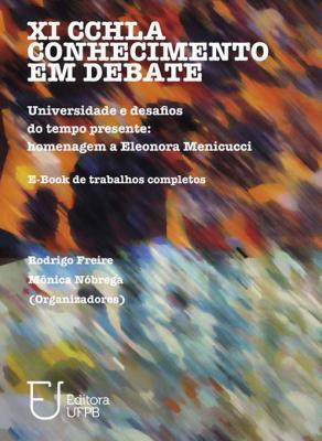 Capa para XI CCHLA Conhecimento em Debate: Universidade e desafios do tempo presente: homenagem a Eleonora Menicucci