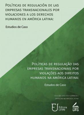 Capa para Políticas de Regulação das Empresas Transnacionais por Violações aos Direitos Humanos na América Latina: Estudo de caso