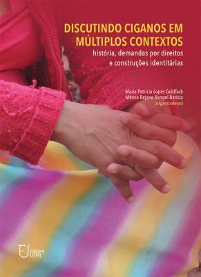 Capa para Discutindo ciganos em múltiplos contextos: história, demandas por direitos e construções identitárias