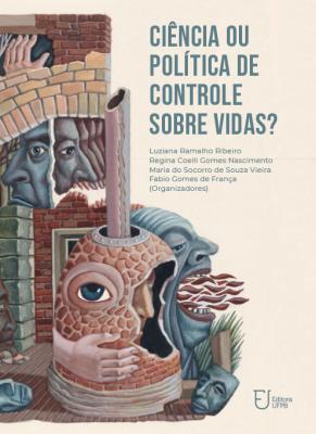 Capa para Ciência ou política de controle sobre vidas?