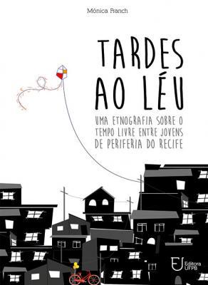 Capa para Tardes ao Léu: uma etnografia sobre o tempo livre entre jovens de periferia do Recife