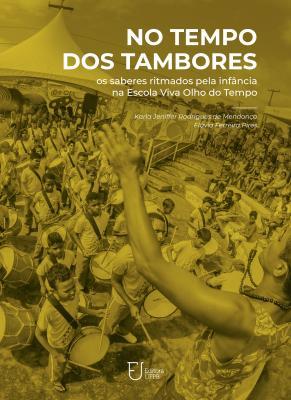 Capa para No tempo dos tambores: os saberes ritmados pela infância na escola Viva Olho do Tempo