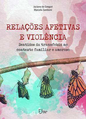 Capa para Relações afetivas e violência: sentidos da transfobia no contexto familiar e amoroso