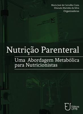 Capa para Nutrição Parenteral: uma abordagem metabólica para nutricionistas