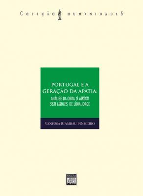 Capa para PORTUGAL E A GERAÇÃO DA APATIA: ANÁLISE DA OBRA O JARDIM SEM LIMITES, DE LÍDIA JORGE