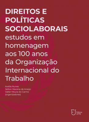 Capa para Direitos e Políticas Sociolaborais: Estudos em Homenagem aos 100 anos da Organização Internacional do Trabalho