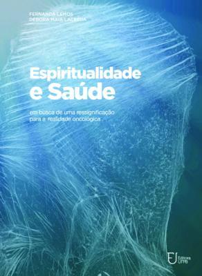 Capa para Espiritualidade e saúde: em busca de uma ressignificação para a realidade oncológica