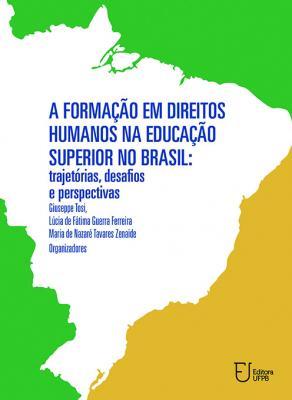 Capa para A Formação em Direitos Humanos na Educação Superior no Brasil: Trajetórias, Desafios e Perspectivas