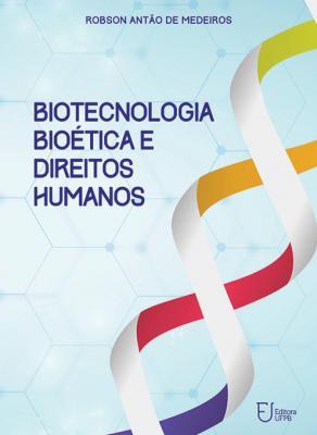 Capa para Biotecnologia, bioética e direitos humanos