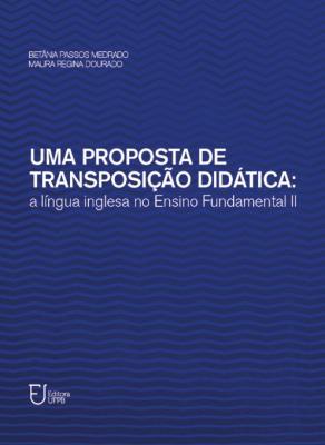 Capa para Uma Proposta de Transposição Didática: A Língua Inglesa no Ensino Fundamental II