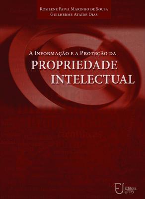 Capa para A Informação e a Proteção da Propriedade Intelectual