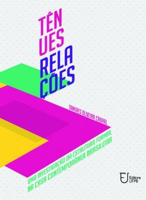 Capa para Tênues Relações: Uma Investigação da Estrutura Formal na Casa Contemporânea Brasileira