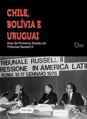 Capa para Chile, Bolívia e Uruguai: Atas da Primeira Sessão do Tribunal Russel II