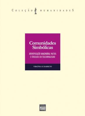 Capa para Comunidades simbólicas: identificação imaginária, pactos e vínculos em telejornalismo