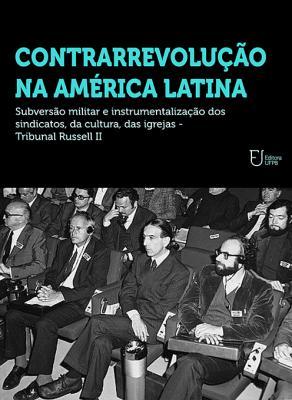 Capa para Contrarrevolução na América Latina: Subversão Militar e Instrumentalização dos Sindicatos, da Cultura, das Igrejas - Tribunal Russell II