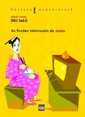 Capa para As Ficções Televisuais do Japão