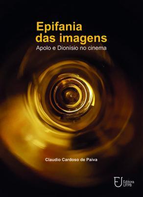Capa para Epifania das Imagens: Apolo e Dionísio no Cinema
