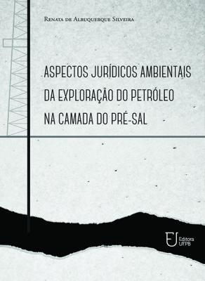 Capa para Aspectos Jurídicos Ambientais da Exploração do Petróleo na Camada do Pré-Sal
