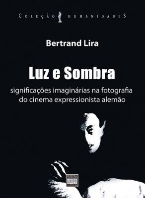 Capa para Luz e Sombra: significações imaginárias na fotografia do cinema expressionista alemão
