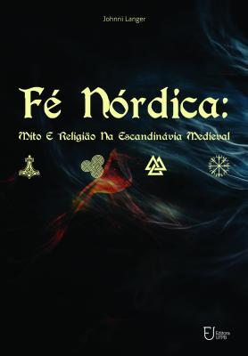 Capa para Fé nórdica: mito e religião na Escandinávia medieval