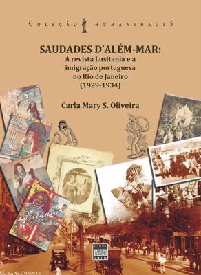 Capa para Saudades d'Além-Mar: a revista Lusitania e a imigração portuguesa no Rio de Janeiro (1929 - 1934)