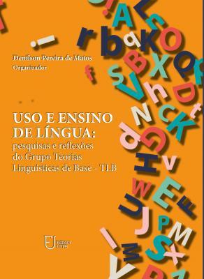 Capa para Uso e ensino de língua: pesquisas e reflexões do Grupo Teorias Linguísticas de Base - TLB