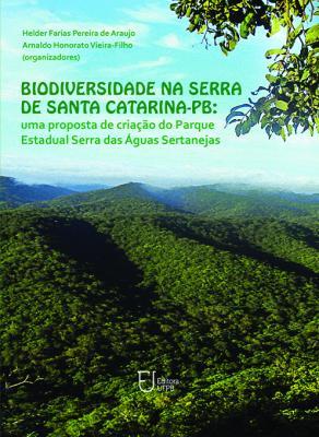 Capa para Biodiversidade na Serra de Santa Catarina - PB: Uma Proposta de Criação do Parque Estadual Serra das Águas Sertanejas