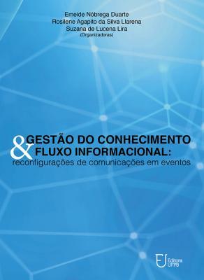 Capa para Gestão do conhecimento e fluxo informacional: reconfigurações de comunicações em eventos