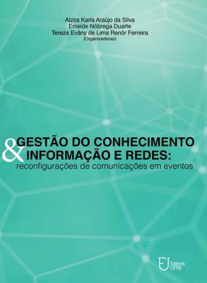 Capa para Gestão do conhecimento, informação e redes: reconfigurações de comunicações em eventos