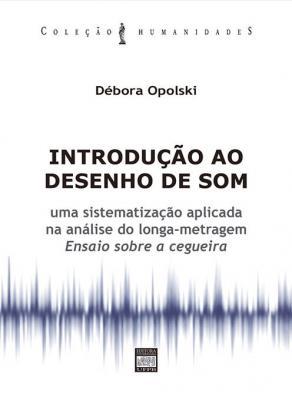 Capa para Introdução ao Desenho do Som: uma sistematização aplicada na análise do longa-metragem Ensaio sobre a Cegueira