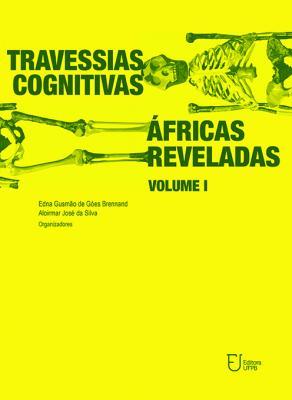 Capa para Travessias cognitivas: Áfricas reveladas - Vol. 1 e 2