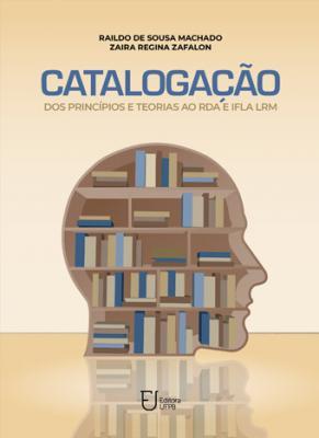 Capa para Catalogação: dos Princípios e Teorias ao RDA e IFLA LRM
