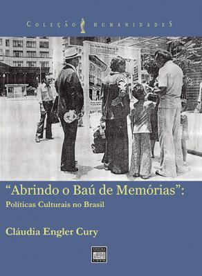 """Capa para """"Abrindo o baú de memórias"""": políticas culturais no Brasil"""