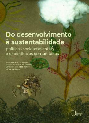 Capa para Do desenvolvimento à sustentabilidade: políticas socioambientais e experiências comunitárias