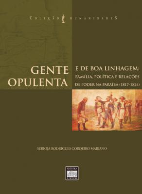 Capa para Gente opulenta e de boa linhagem: família, política e relações de poder na Paraíba (1817-1824)