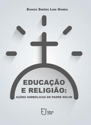 Capa para Educação e religião: ações simbólicas de padre Rolim