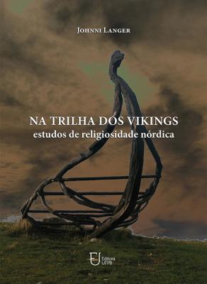 Capa para Na trilha dos vikings: estudos de religiosidade nórdica