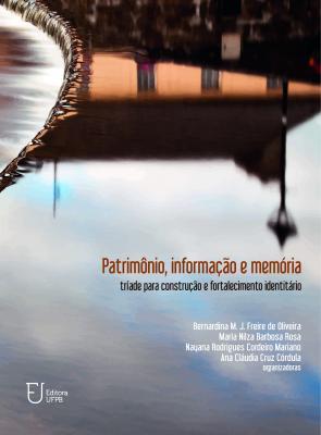 Capa para Patrimônio, informação e memória: tríade para construção e fortalecimento identitário