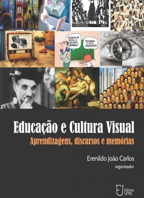 Capa para Educação e cultura visual: aprendizagens, discursos e memórias