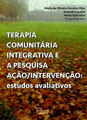 Capa para Terapia comunitária integrativa e a pesquisa ação/intervenção: estudos avaliativos