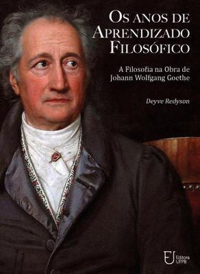 Capa para Os anos de aprendizado filosófico: a filosofia na obra de Johann Wolgang Von Goethe
