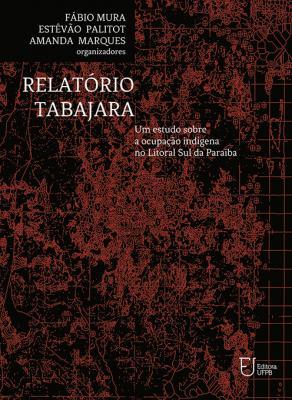 Capa para Relatório Tabajara: Um Estudo sobre a Ocupação Indígena no Litoral Sul da Paraíba